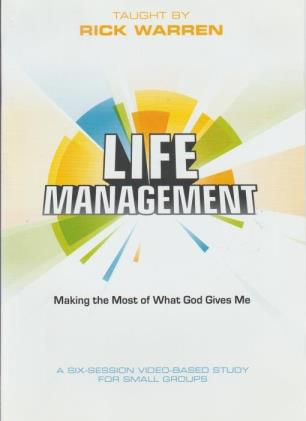 Life Management: Making The Most Of What God Gives Me