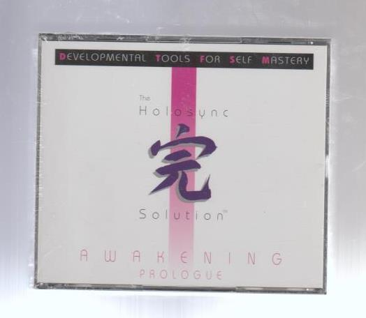 The Holosync Solution: Awakening Prologue: Developmental Tools For Self Mastery