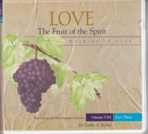 Love: The Fruit Of The Spirit: Walking In Love Volume 8 Part 3 w/ Study Guide