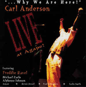 Carl Anderson: ...Why We Are Here! Live At Agape! w/ Artwork