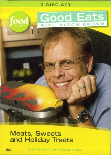 Good Eats With Alton Brown: Meats, Sweets & Holiday Treats Vol. 1 3-Disc Set