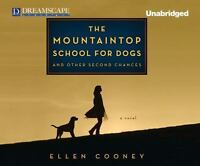 The Mountaintop School For Dogs & Other Second Chances Unabridged