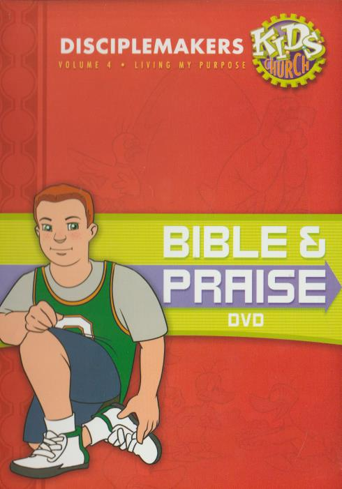 Disciplemakers: Bible & Praise DVD: Living My Purpose Volume 4