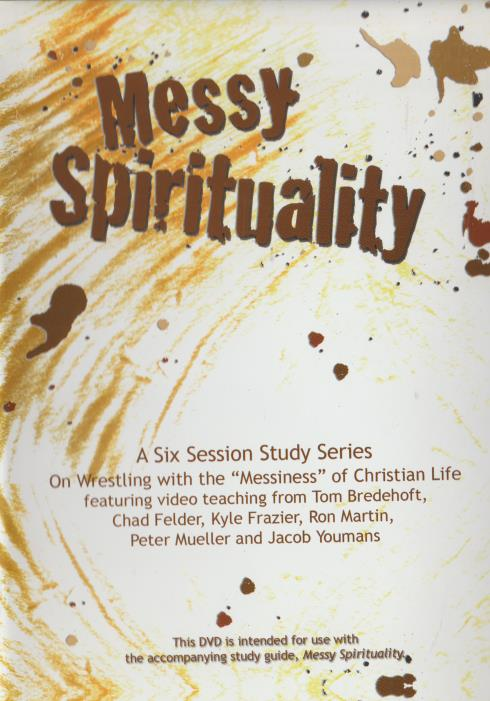 Messy Spirituality: A Six Session Study Series
