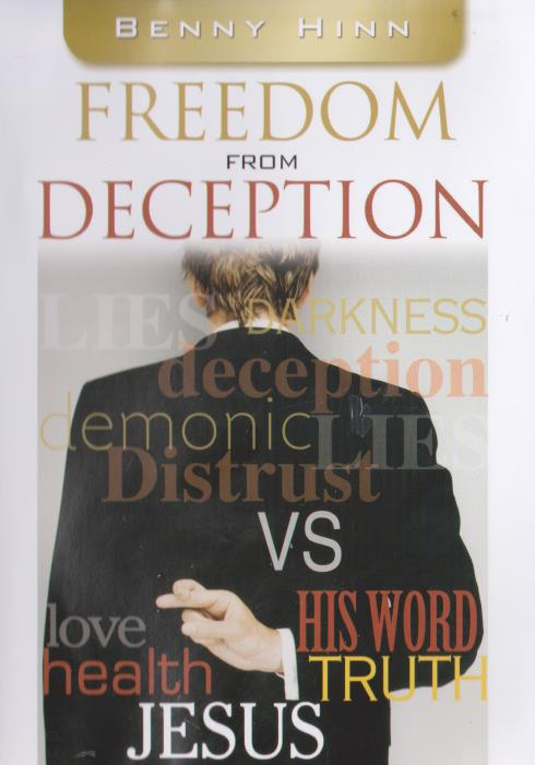 Benny Hinn: Freedom From Deception