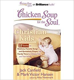 Chicken Soup For The Soul: Christian Kids Unabridged
