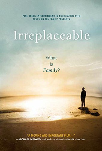 Irreplaceable: What Is Family?