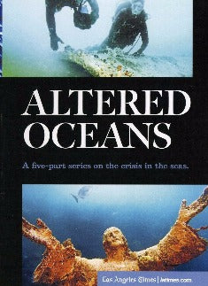 Altered Oceans: A Five-Part Series On The Crisis In The Seas