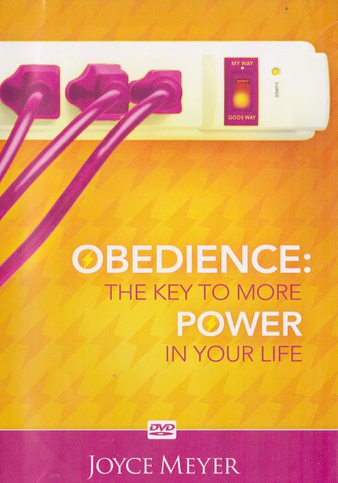 Joyce Meyer: Obedience: The Key To More Power In Your Life