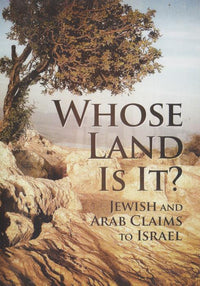 Whose Land Is It? Jewish And Arab Claims To Israel