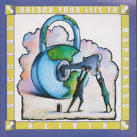 Unlock Your Life: Happiness, Health, Success