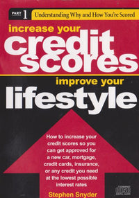 Increase Your Credit Scores, Improve Your Lifestyle Part 1