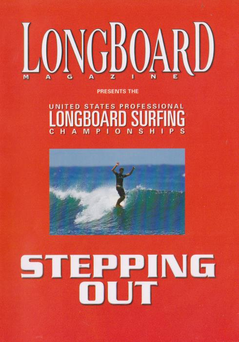 United States Professional Longboard Surfing Championships: Stepping Out