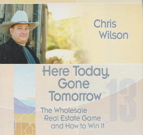 Here Today, Gone Tomorrow: The Wholesale Real Estate Game & How To Win It