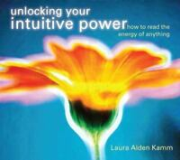 Unlocking Your Intuitive Power: How To Read The Energy Of Anything w/ Study Guide