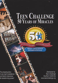 Teen Challenge: 50 Years Of Miracles