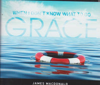 When I Don't Know What To Do: Grace