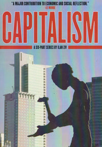Capitalism: A Six-Part Series