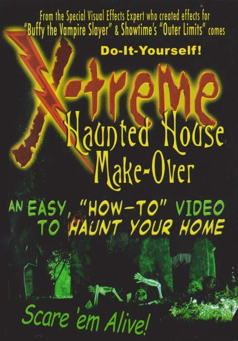 X-treme Haunted House Make-Over