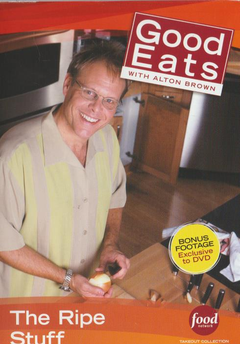 Good Eats With Alton Brown: The Ripe Stuff w/ Booklet