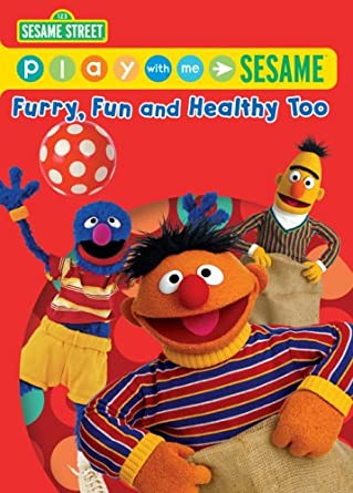 Sesame Street: Play With Me Sesame: Furry, Fun & Healthy Too