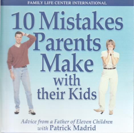 10 Mistakes Parents Make With Their Kids