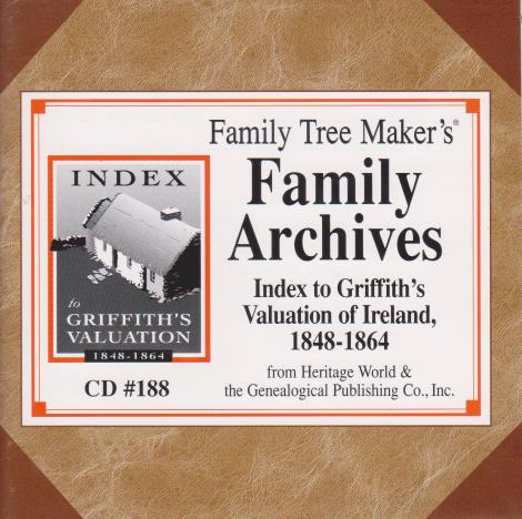 Family Tree Maker: Family Archives Index To Griffith's Valuation Of Ireland, 1848-1864 #188