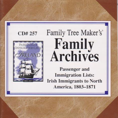 Family Tree Maker: Family Archives Immigration Lists: Irish Immigrants To North America, 1803-1871