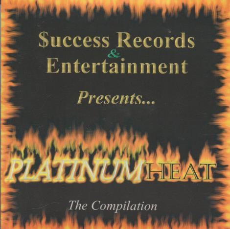 $uccess Records & Entertainment Presents... Platinum Heat: The Compilation w/ Artwork