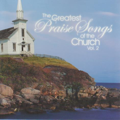 The Greatest Praise Songs Of The Church Volume 2 w/ Artwork