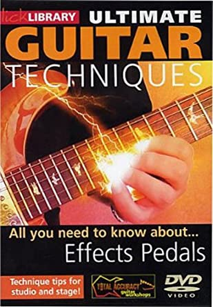 Ultimate Guitar Techniques: All You Need To Know About Effects Pedals