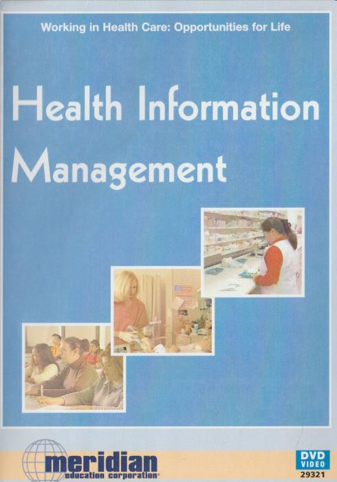 Health Information Management: Working In Health Care: Opportunities For Life