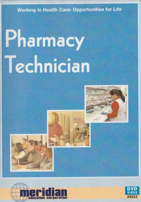 Pharmacy Technician: Working In Health Care: Opportunities For Life
