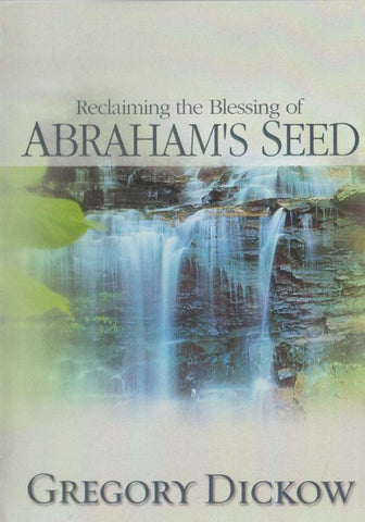 Reclaiming The Blessing Of Abraham's Seed By Gregory Dickow