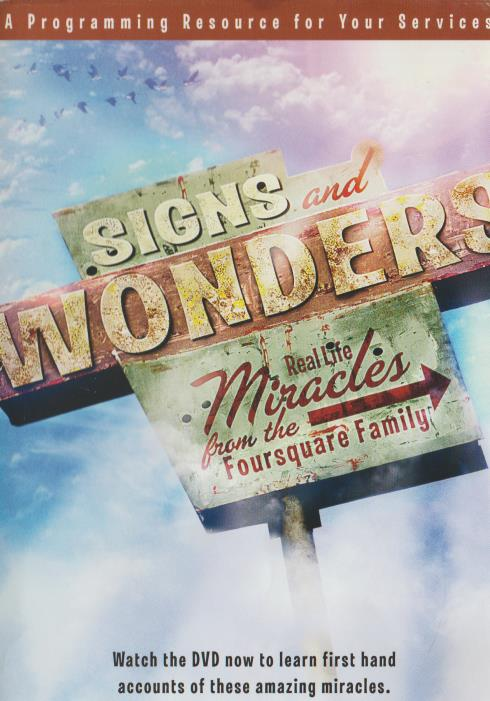 Signs & Wonders: Real Life Miracles From The Foursquare Family