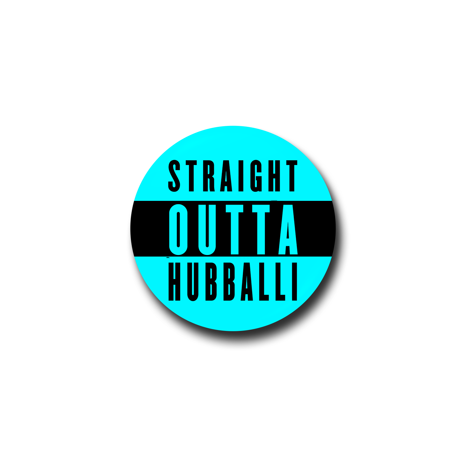 Straight Outta Hubballi Badge