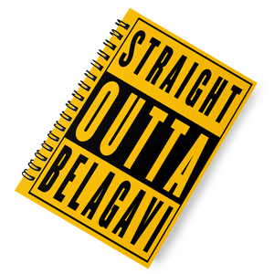 'Straight Outta Belagavi' Spiral Notebook