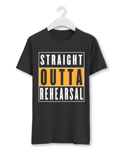 'Straight Outta Rehearsal' T-Shirt