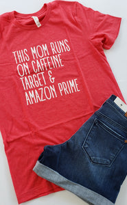 """This Mom Runs On..."" Graphic Tee"