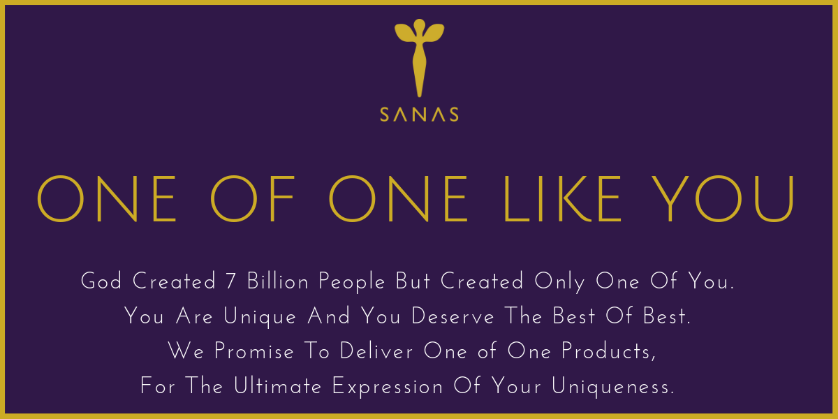 SANAS BRAND PROMISE ONE OF ONE LIKE YOU