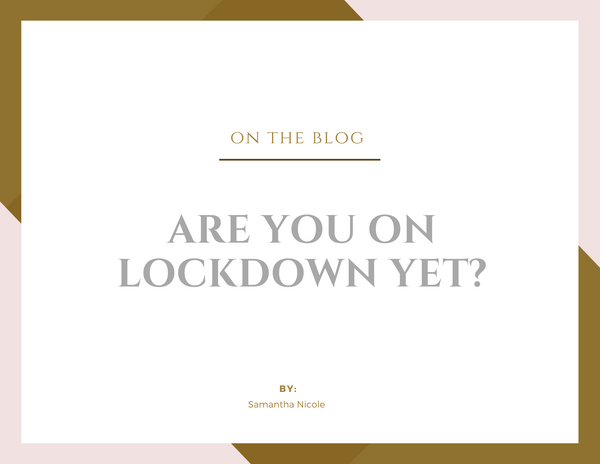 Are You On Lockdown Yet?