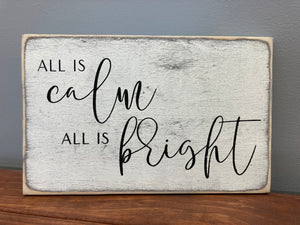 All Is Calm, All Is Bright Wall Sign
