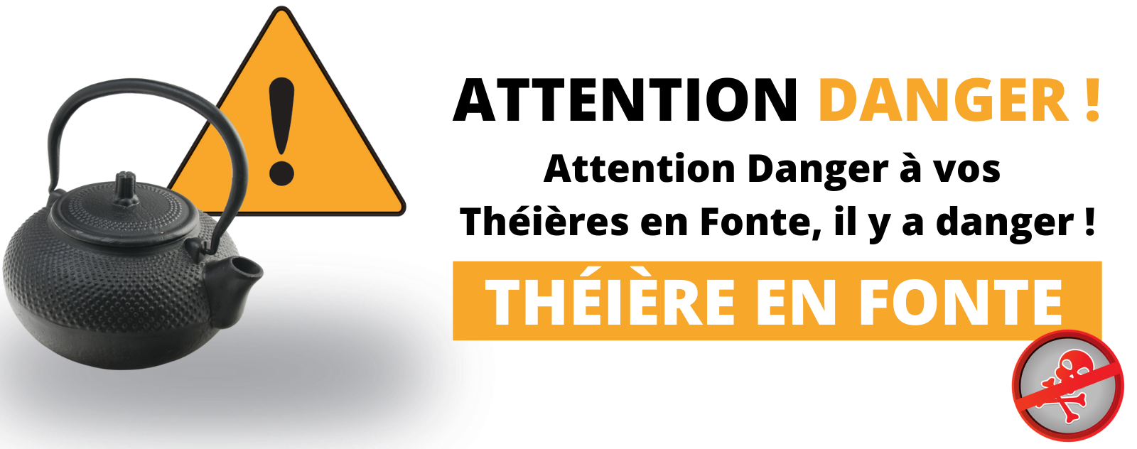 Attention à vos Théières en Fonte, il y a danger !