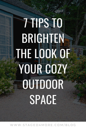 7 Tips to Brighten the Look of Your Cozy Outdoor Space