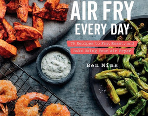 7 Cookbooks That Will Help Unleash Your Air Fryer's Full Potential
