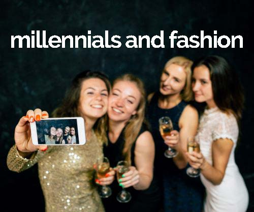 Millennials are Changing our Approach to Fashion