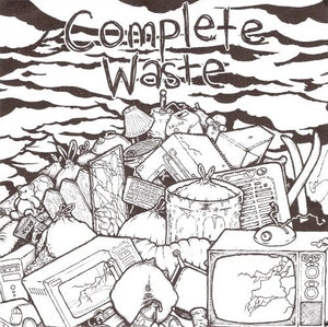 COMPLETE WASTE self titled 7""