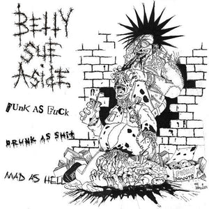 BETTY SUE ASIDE punk as fuck drunk as shit mad as hell 12""