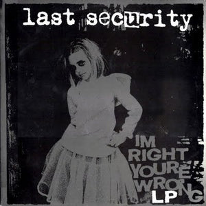 LAST SECURITY i'm right you're wrong 12""