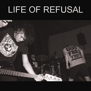 LIFE OF REFUSAL self titled 7""